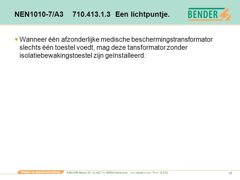 NEN1010-7/A3 710.413.1.3 Een lichtpuntje.