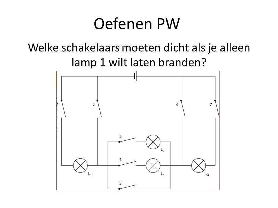 Oefenen PW Welke schakelaars moeten dicht als je alleen lamp 1 wilt laten branden