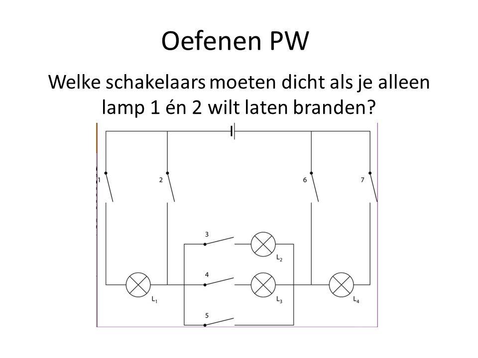Oefenen PW Welke schakelaars moeten dicht als je alleen lamp 1 én 2 wilt laten branden