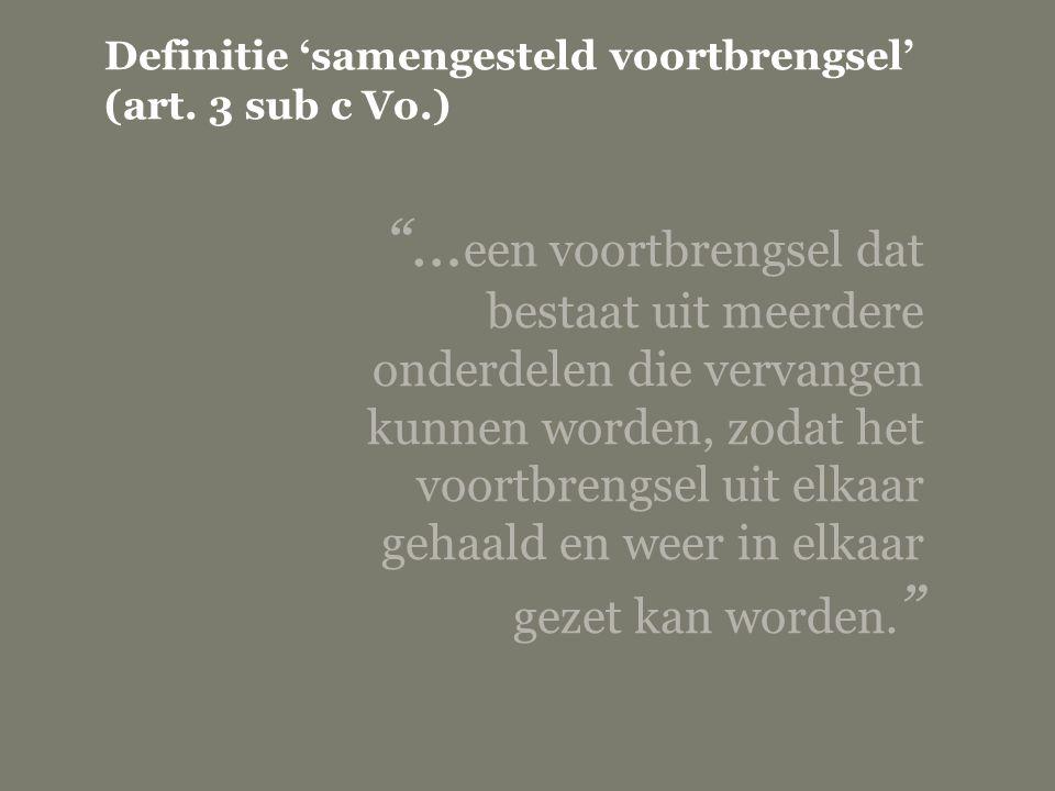 Definitie 'samengesteld voortbrengsel' (art. 3 sub c Vo.)