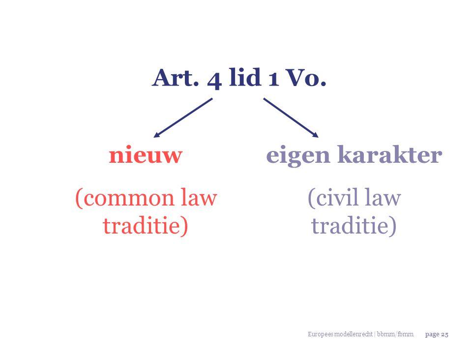 Art. 4 lid 1 Vo. nieuw (common law traditie) eigen karakter