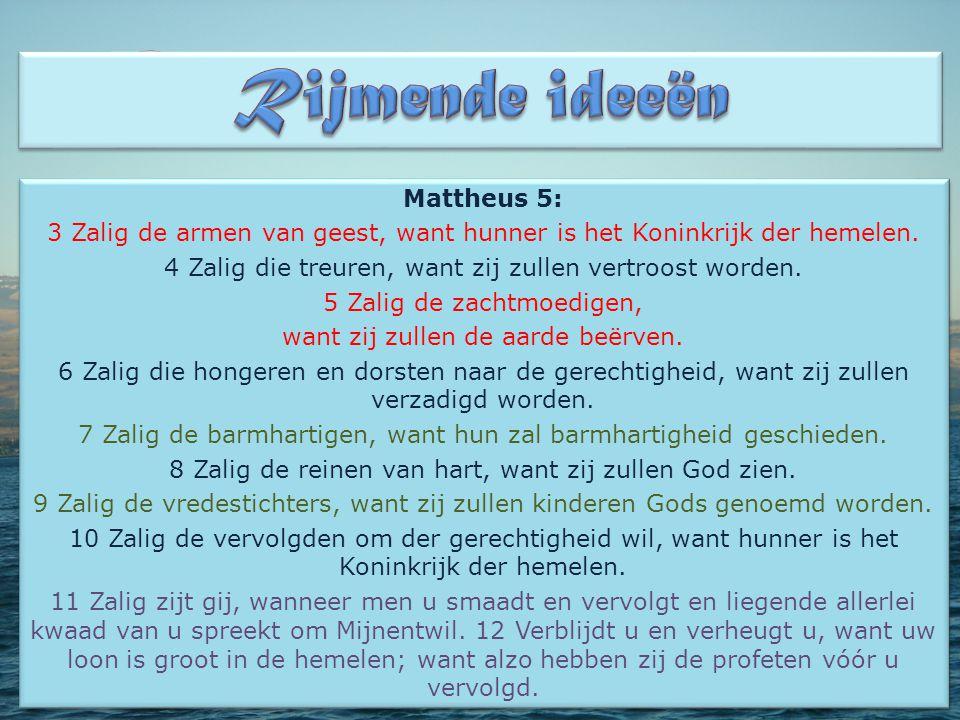 Rijmende ideeën Mattheus 5: