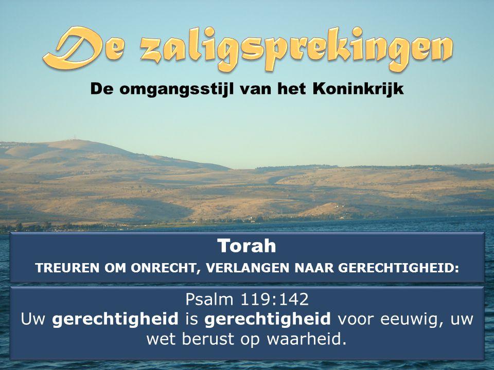 Torah TREUREN OM ONRECHT, VERLANGEN NAAR GERECHTIGHEID: