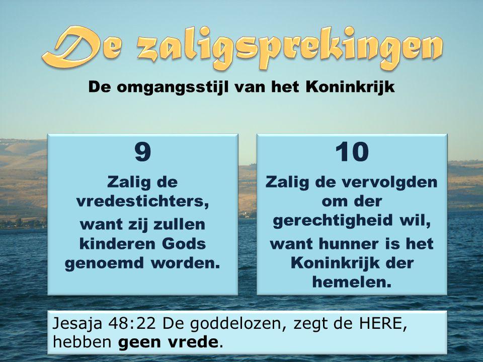 9 10 De omgangsstijl van het Koninkrijk Zalig de vredestichters,