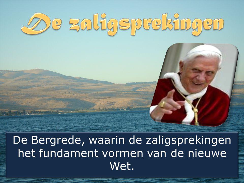 De Bergrede, waarin de zaligsprekingen het fundament vormen van de nieuwe Wet.