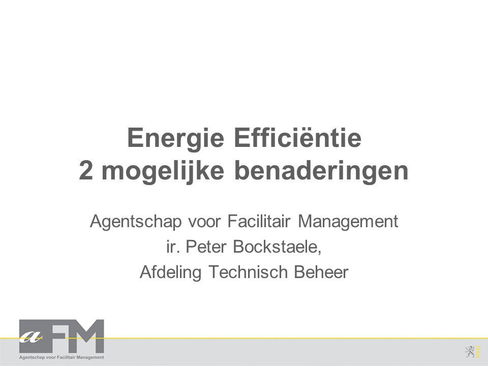 Energie Efficiëntie 2 mogelijke benaderingen