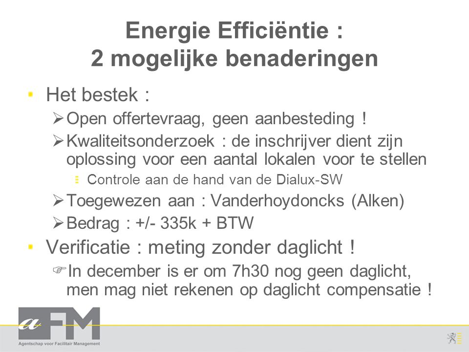 Energie Efficiëntie : 2 mogelijke benaderingen