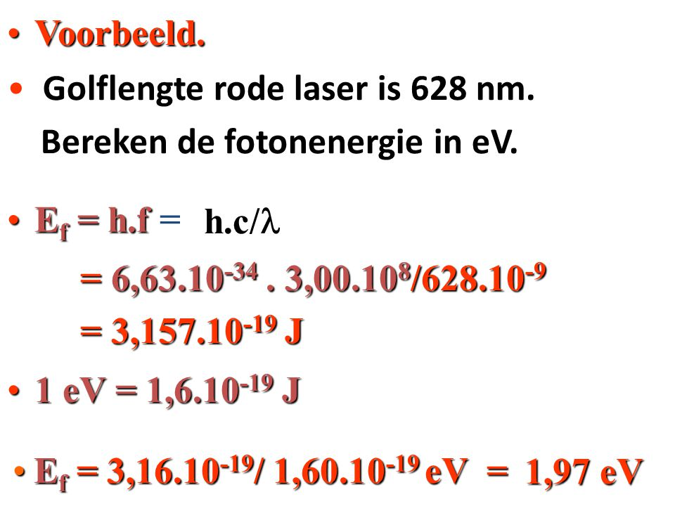 Golflengte rode laser is 628 nm.