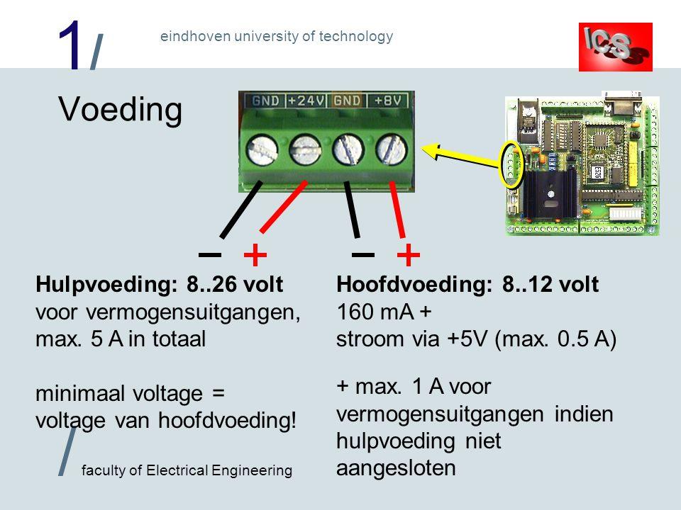 Voeding Hulpvoeding: 8..26 volt voor vermogensuitgangen, max. 5 A in totaal minimaal voltage = voltage van hoofdvoeding!