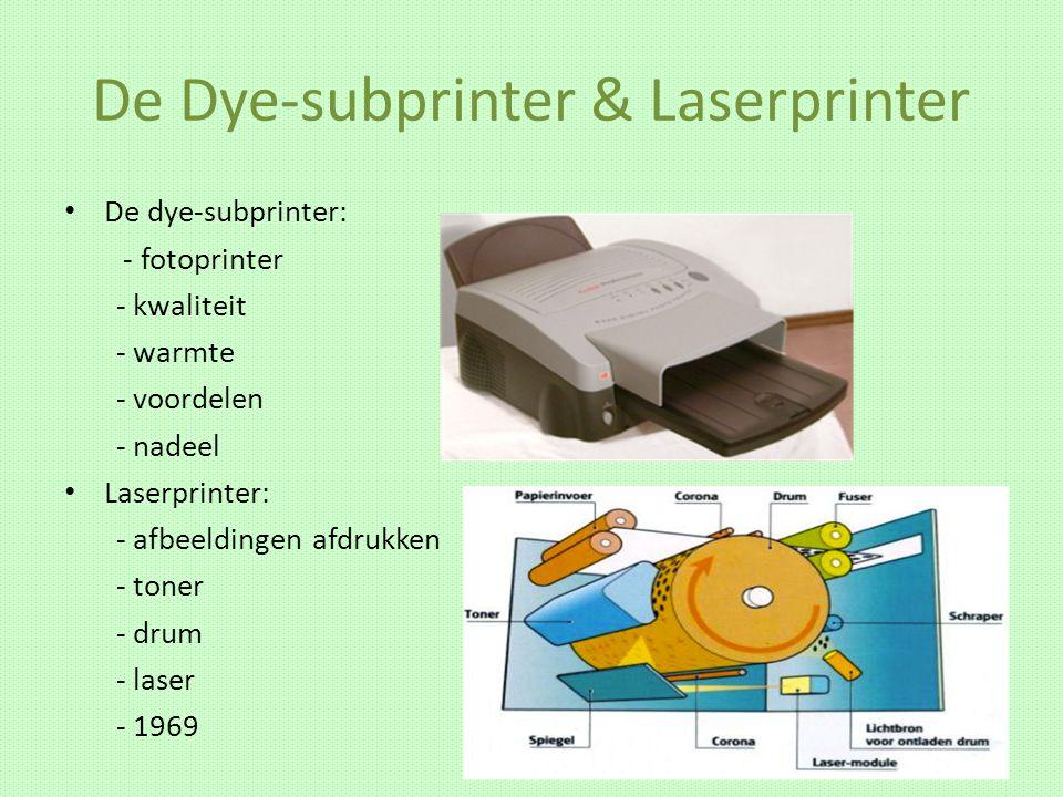 De Dye-subprinter & Laserprinter