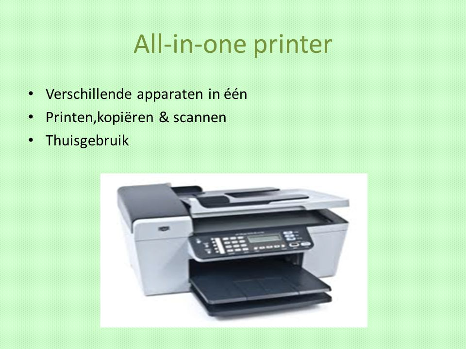 All-in-one printer Verschillende apparaten in één