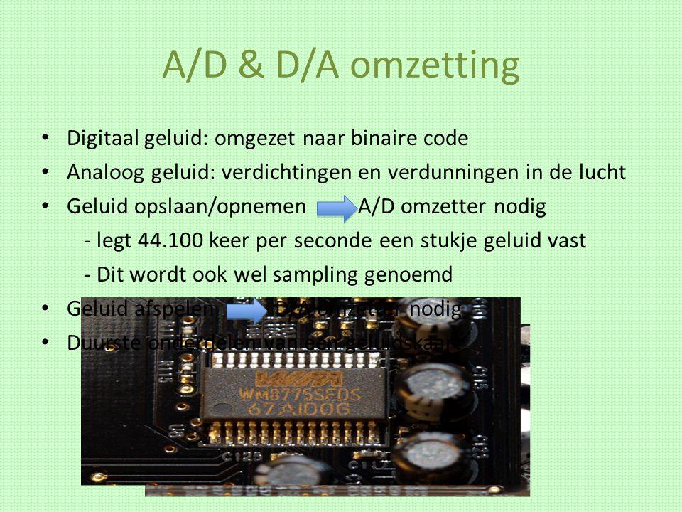 A/D & D/A omzetting Digitaal geluid: omgezet naar binaire code