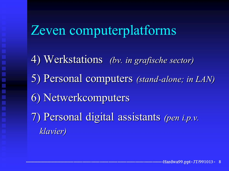 Zeven computerplatforms