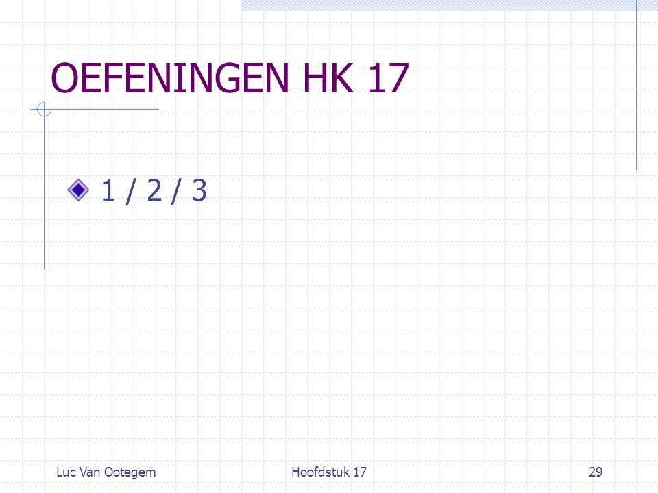 OEFENINGEN HK 17 1 / 2 / 3 Luc Van Ootegem Hoofdstuk 17