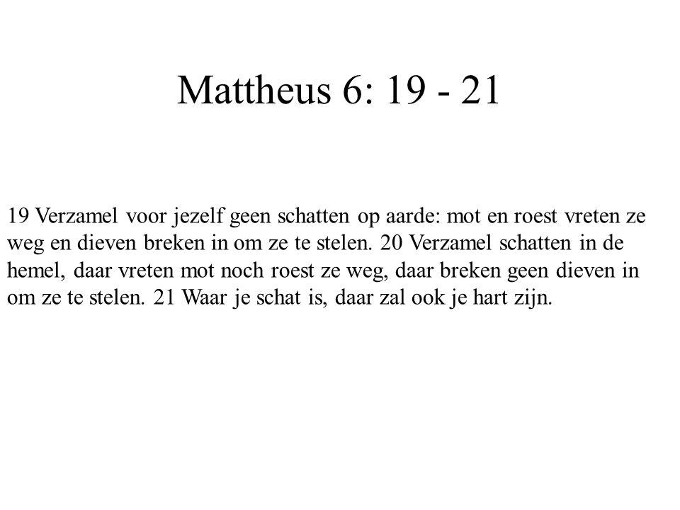 Mattheus 6: 19 - 21