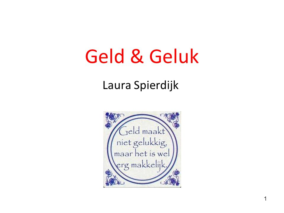 Citaten Geld Geldt : Geld geluk laura spierdijk ppt video online download