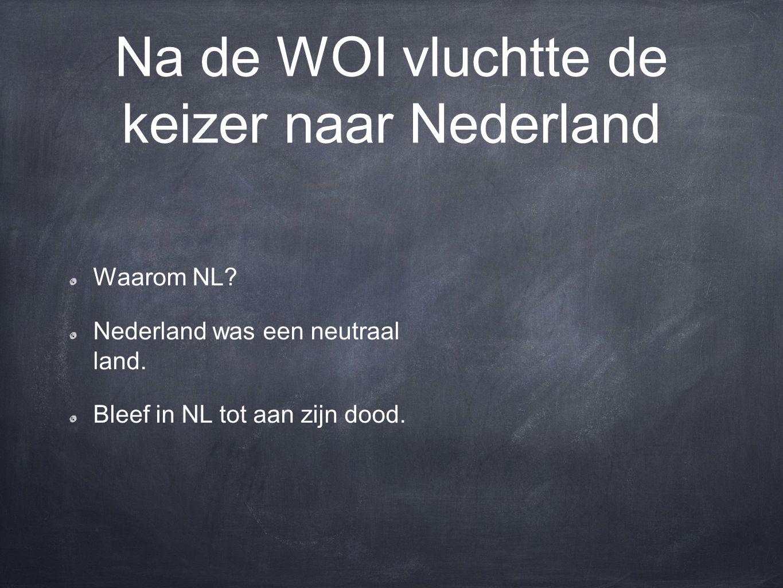 Na de WOI vluchtte de keizer naar Nederland