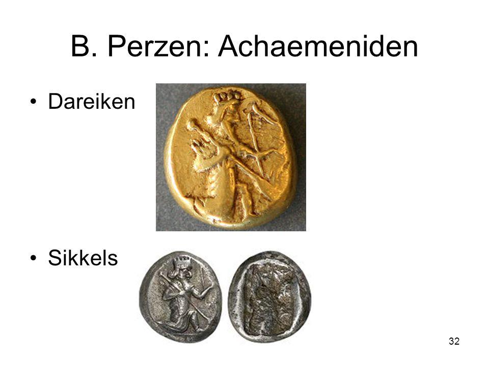 B. Perzen: Achaemeniden