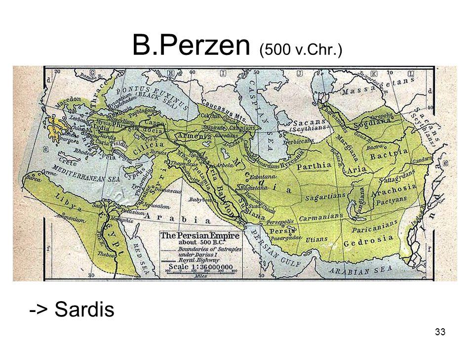 B.Perzen (500 v.Chr.) -> Sardis