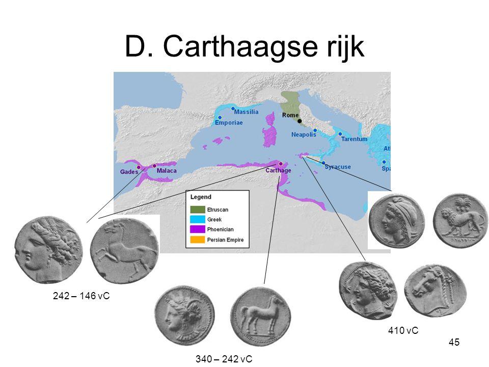 D. Carthaagse rijk 242 – 146 vC 410 vC 340 – 242 vC