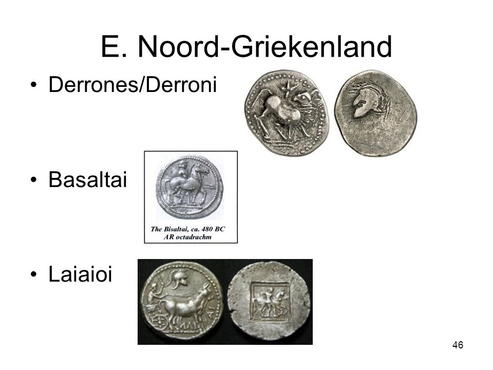 E. Noord-Griekenland Derrones/Derroni Basaltai Laiaioi
