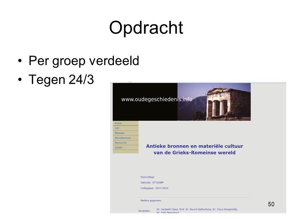 Opdracht Per groep verdeeld Tegen 24/3