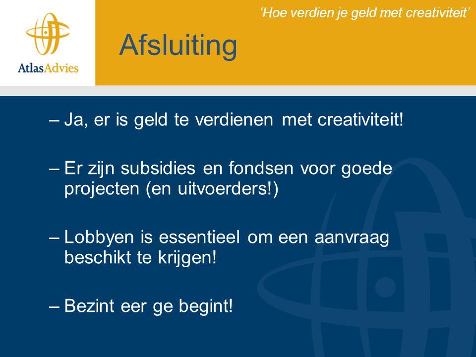 Afsluiting Ja, er is geld te verdienen met creativiteit!