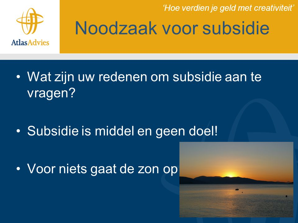 Noodzaak voor subsidie