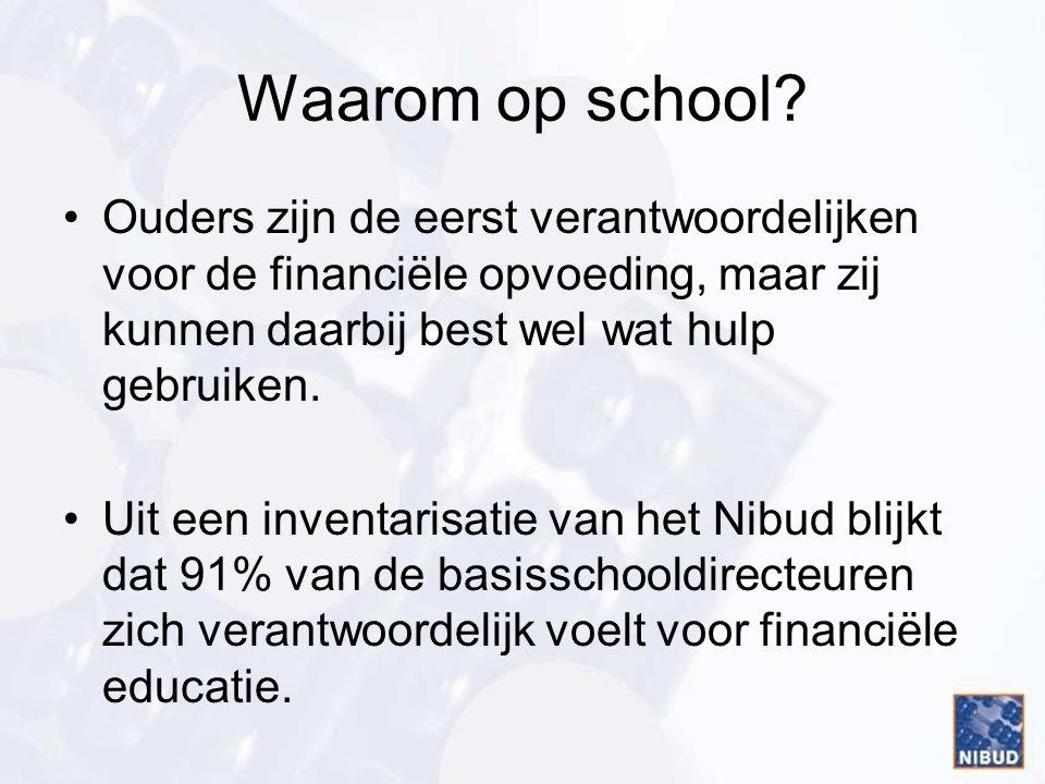 Waarom op school Ouders zijn de eerst verantwoordelijken voor de financiële opvoeding, maar zij kunnen daarbij best wel wat hulp gebruiken.