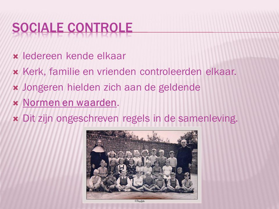 Sociale controle Iedereen kende elkaar
