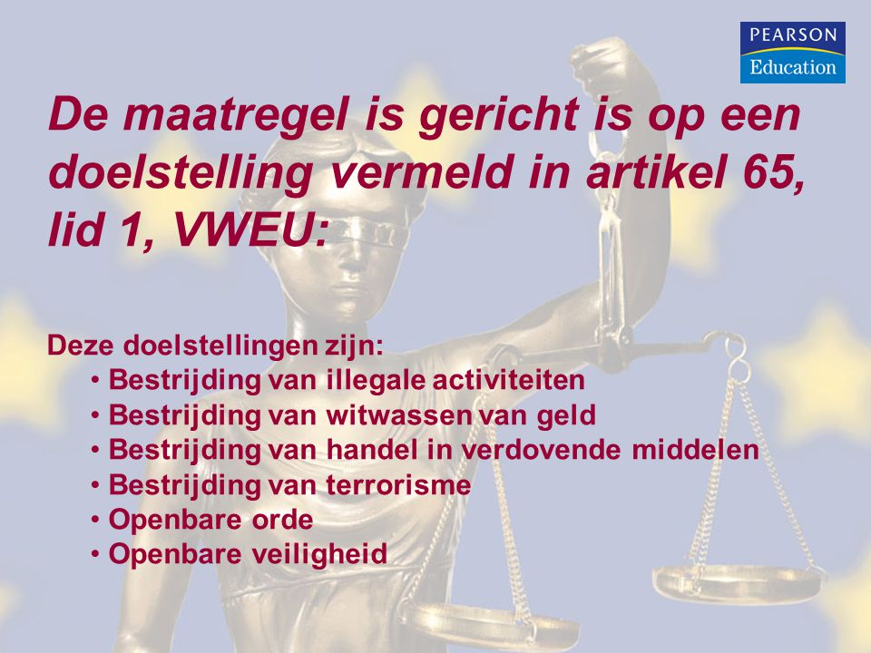 De maatregel is gericht is op een doelstelling vermeld in artikel 65, lid 1, VWEU: