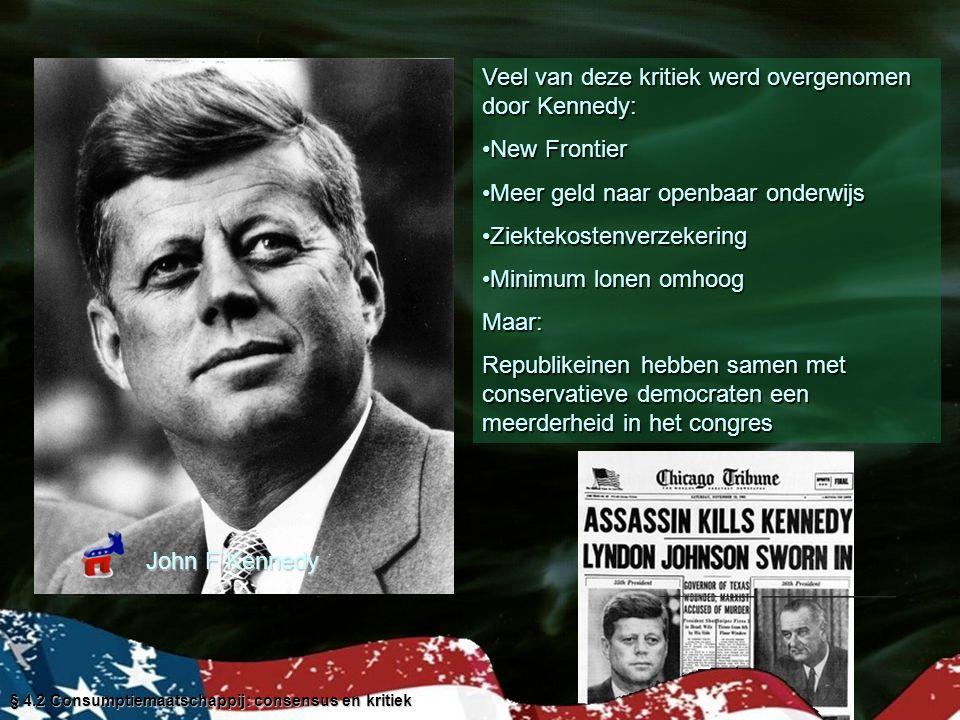 Veel van deze kritiek werd overgenomen door Kennedy: New Frontier