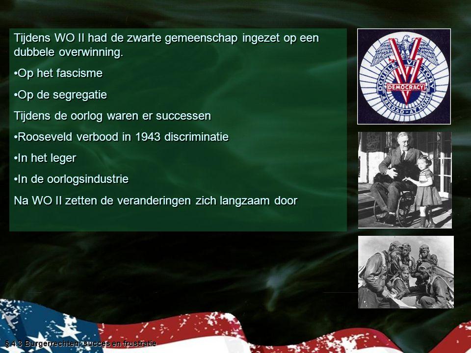 Tijdens de oorlog waren er successen