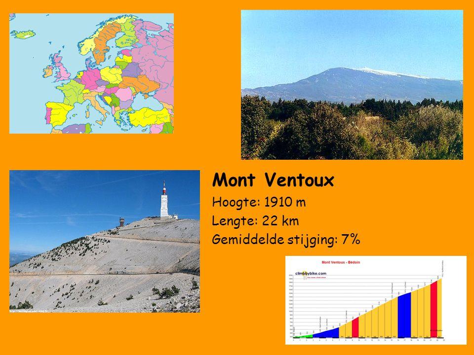Mont Ventoux Hoogte: 1910 m Lengte: 22 km Gemiddelde stijging: 7%