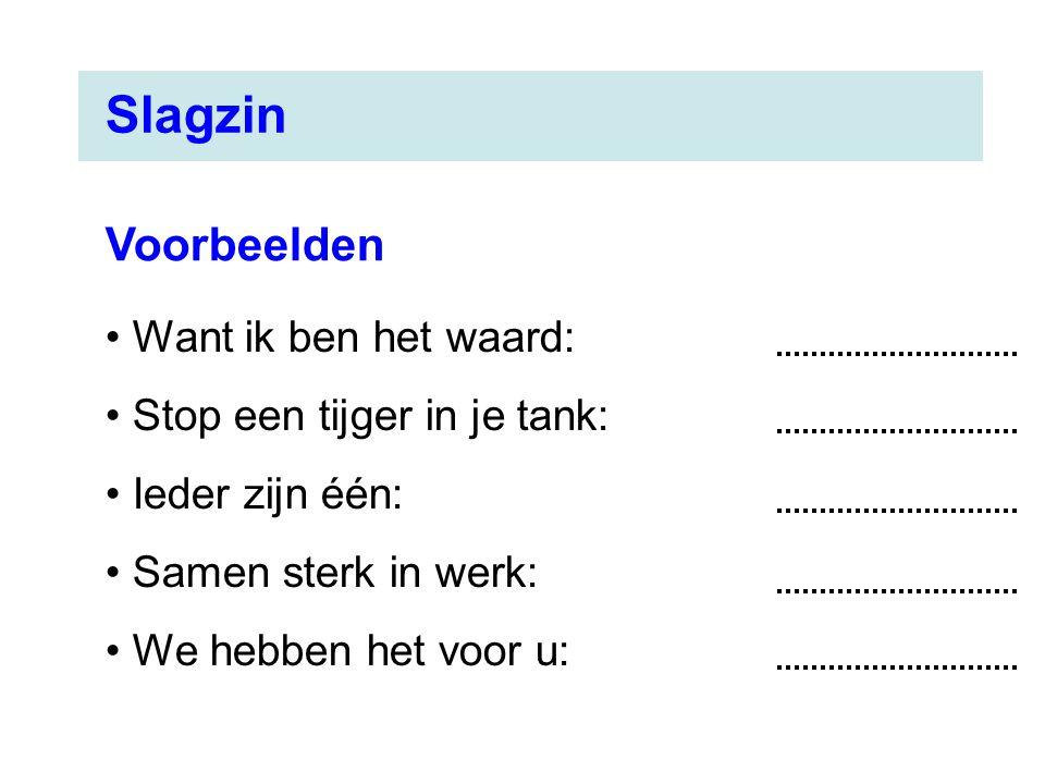 Slagzin Voorbeelden Want ik ben het waard: Stop een tijger in je tank: