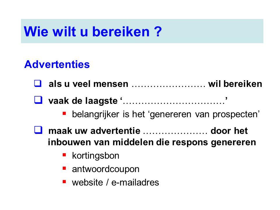 Wie wilt u bereiken Advertenties vaak de laagste '……………………………'