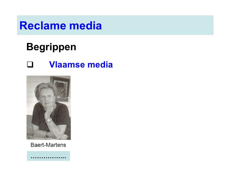 Reclame media Begrippen Vlaamse media Baert-Martens ……………..