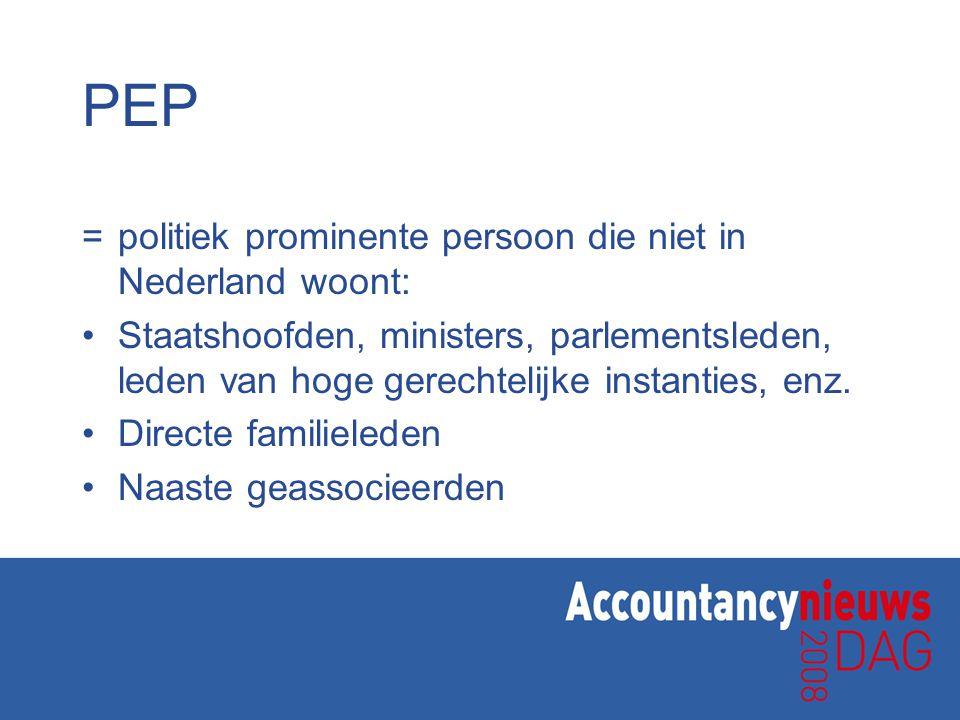 PEP = politiek prominente persoon die niet in Nederland woont: