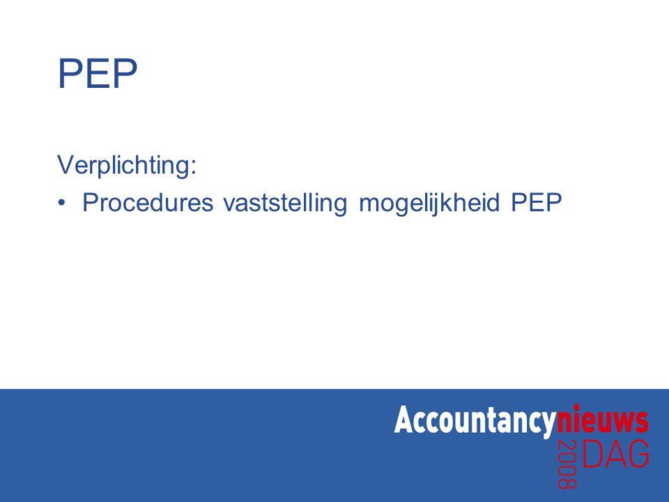 PEP Verplichting: Procedures vaststelling mogelijkheid PEP