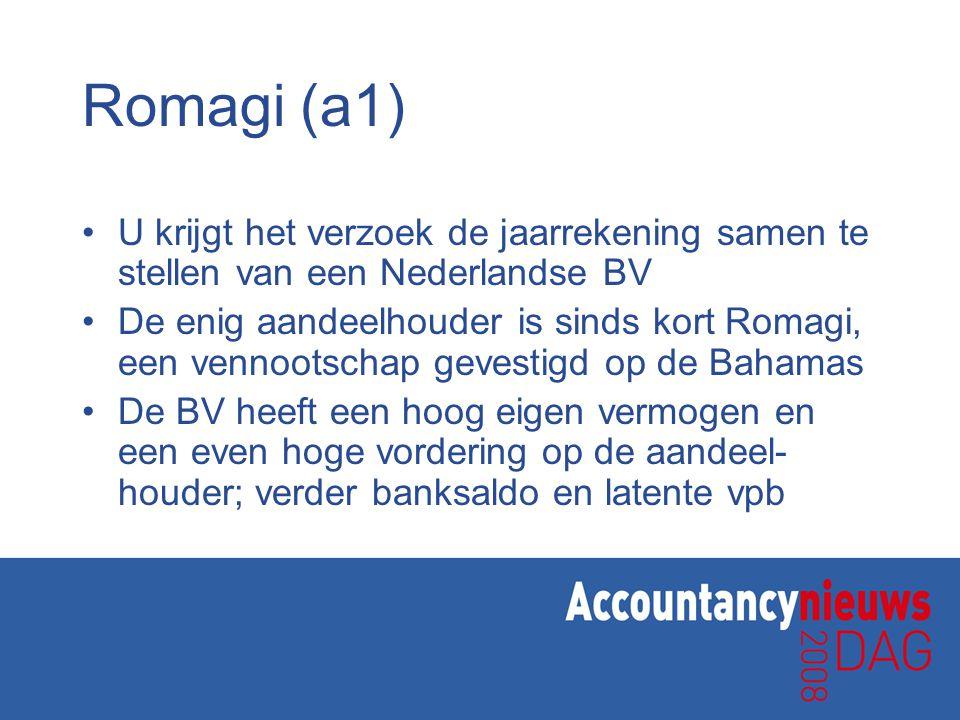 Romagi (a1) U krijgt het verzoek de jaarrekening samen te stellen van een Nederlandse BV.