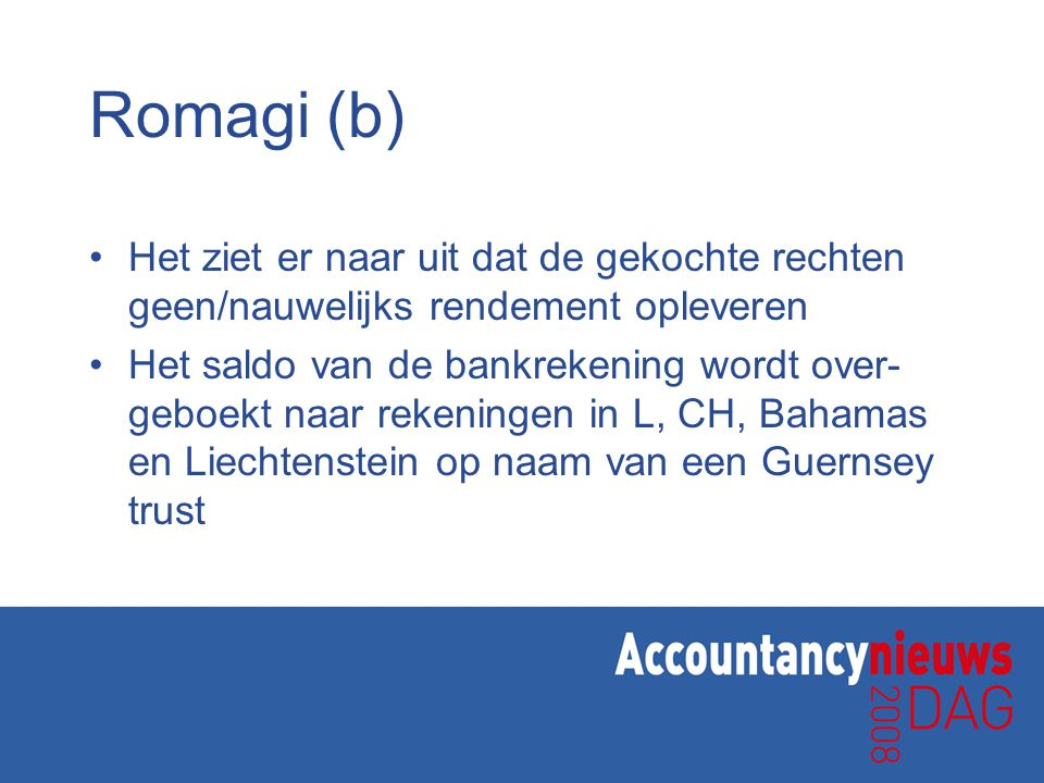 Romagi (b) Het ziet er naar uit dat de gekochte rechten geen/nauwelijks rendement opleveren.