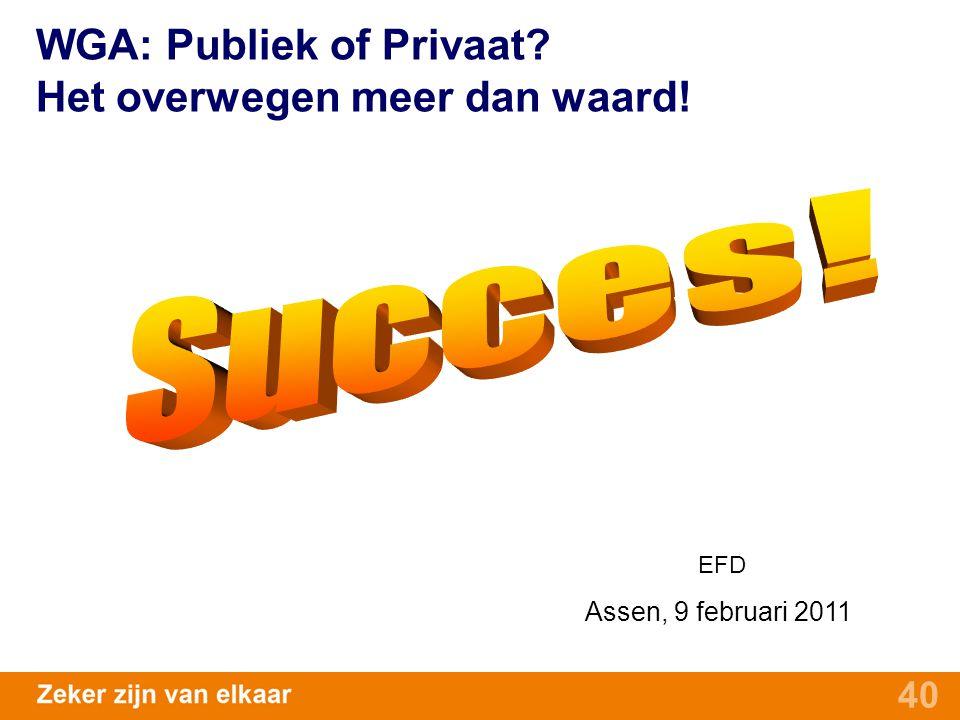 WGA: Publiek of Privaat Het overwegen meer dan waard!