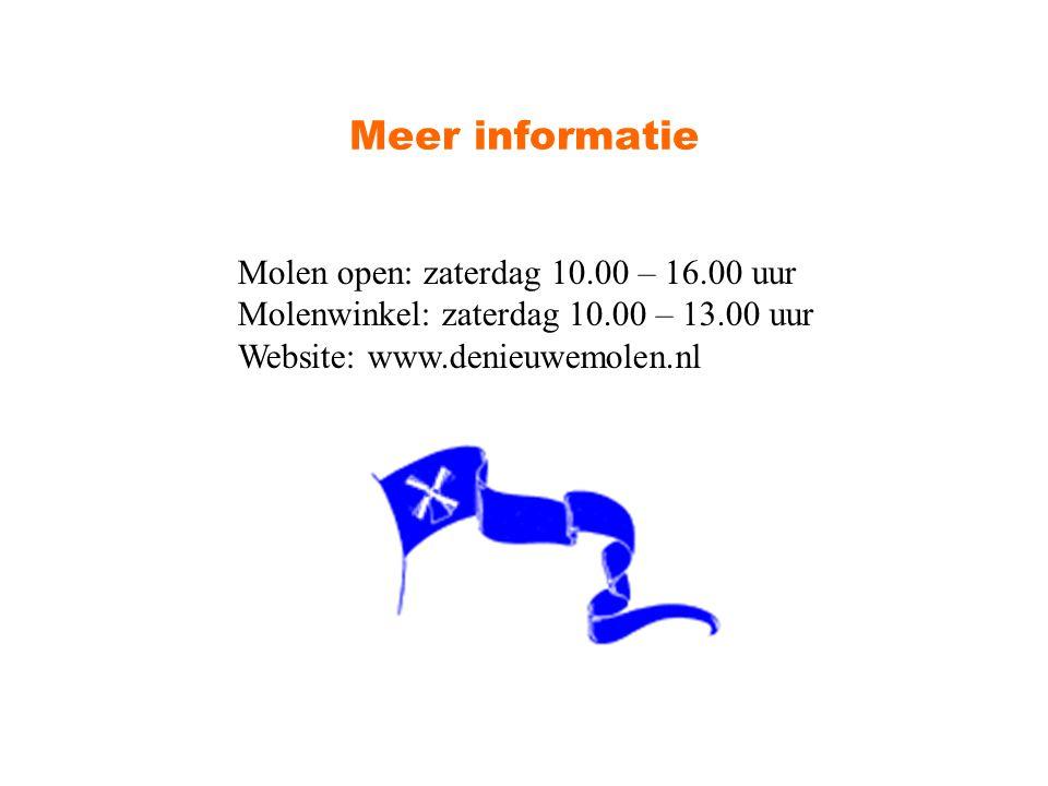 Meer informatie Molen open: zaterdag 10.00 – 16.00 uur