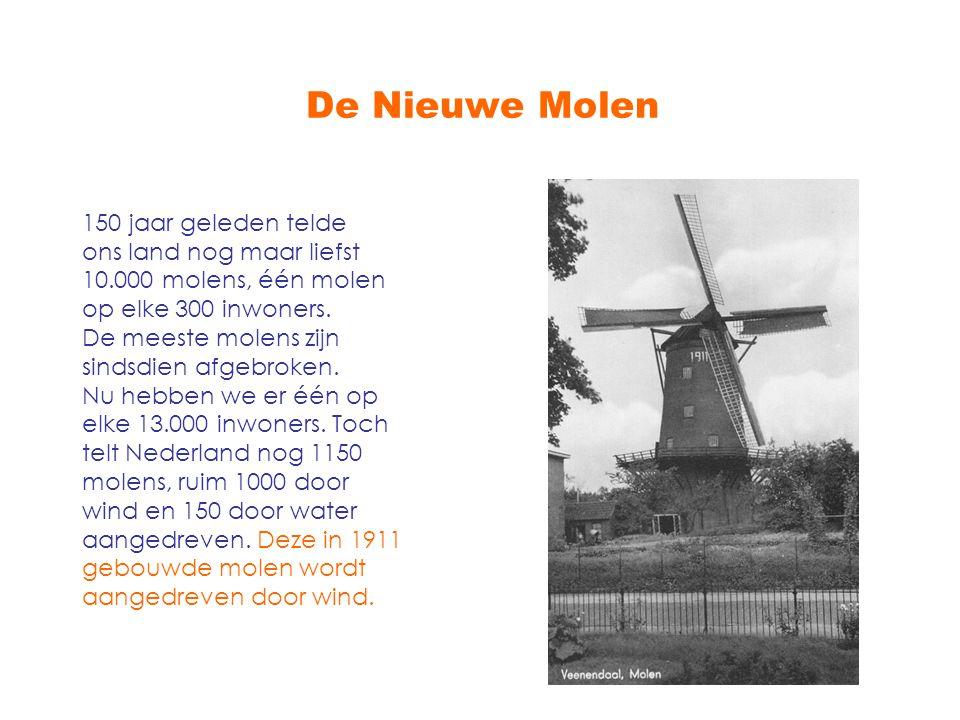 De Nieuwe Molen 150 jaar geleden telde ons land nog maar liefst