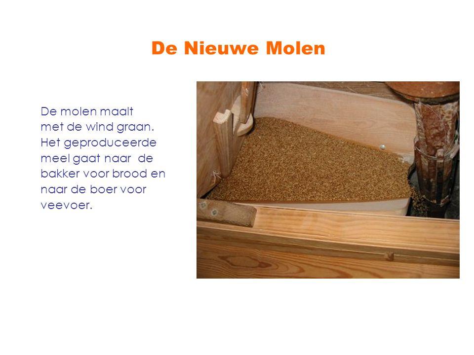 De Nieuwe Molen De molen maalt met de wind graan. Het geproduceerde