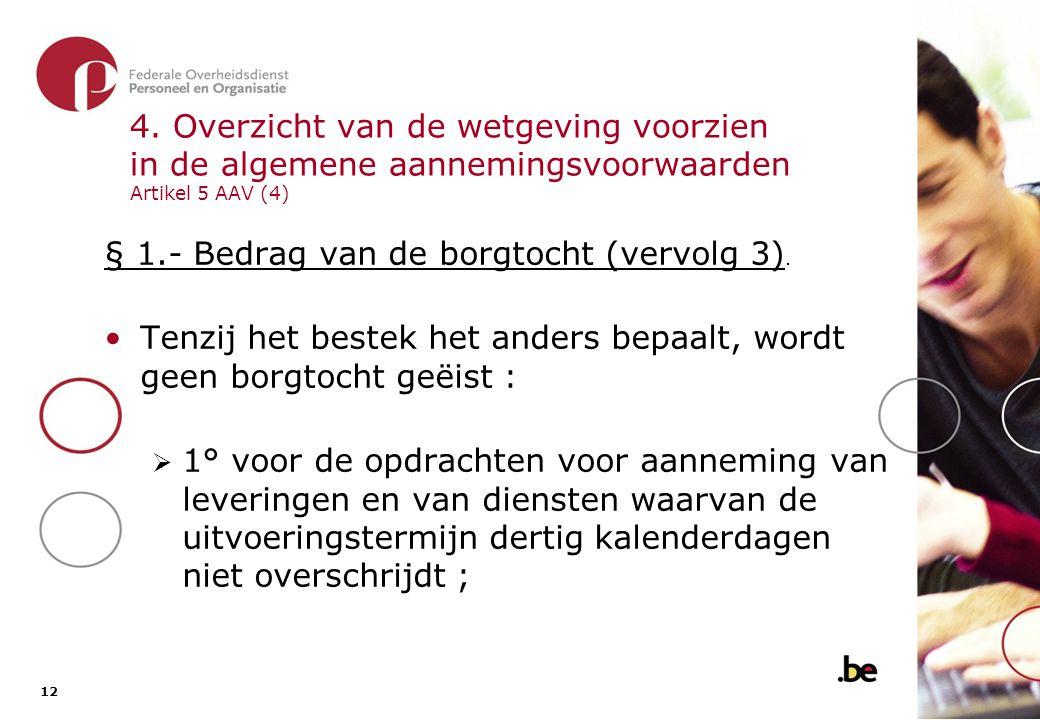 § 1.- Bedrag van de borgtocht (vervolg 4)