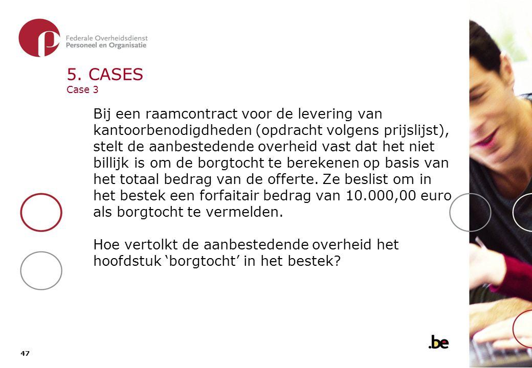 5. CASES Case 3 - oplossing Het is duidelijk dat de aanbestedende overheid afwijkt van artikel 5 van de algemene aannemingsvoorwaarden.