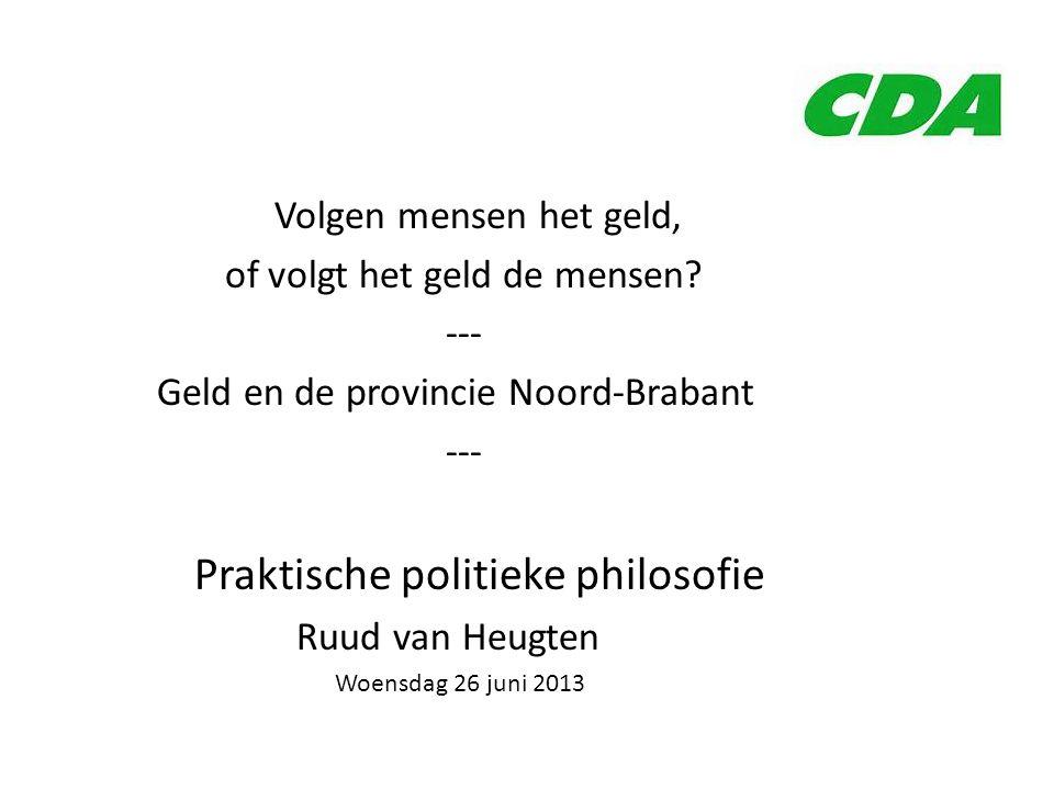of volgt het geld de mensen --- Geld en de provincie Noord-Brabant