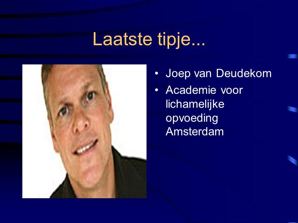 Laatste tipje... Joep van Deudekom