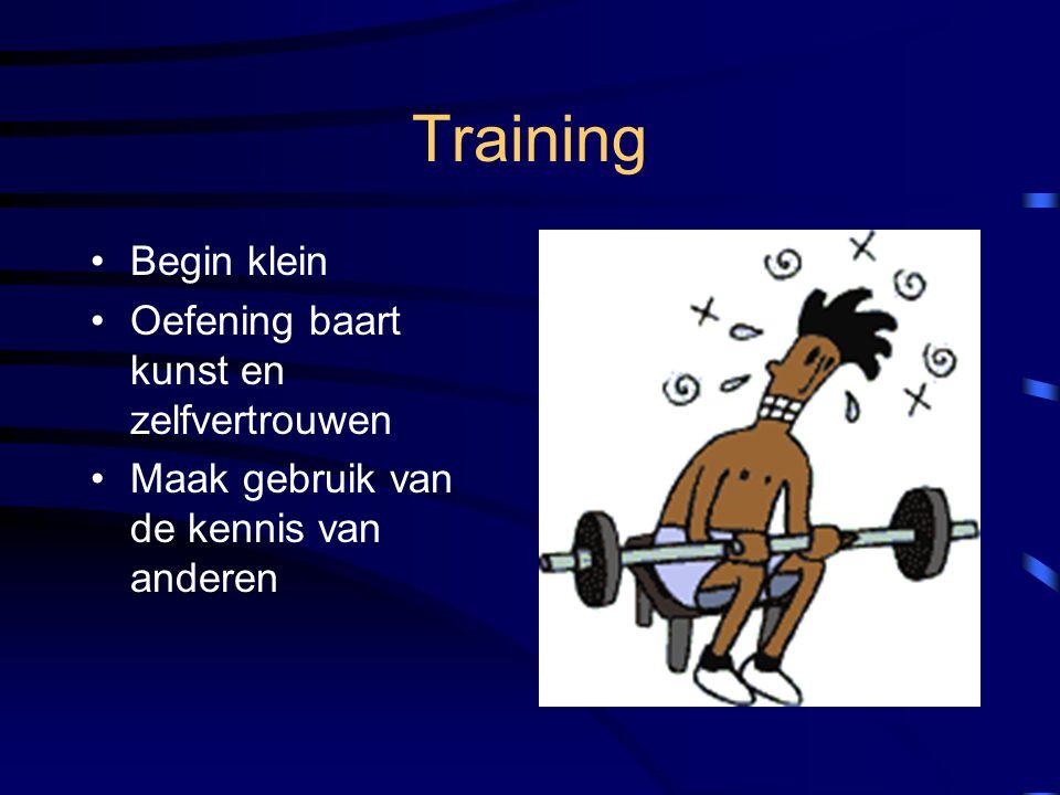 Training Begin klein Oefening baart kunst en zelfvertrouwen